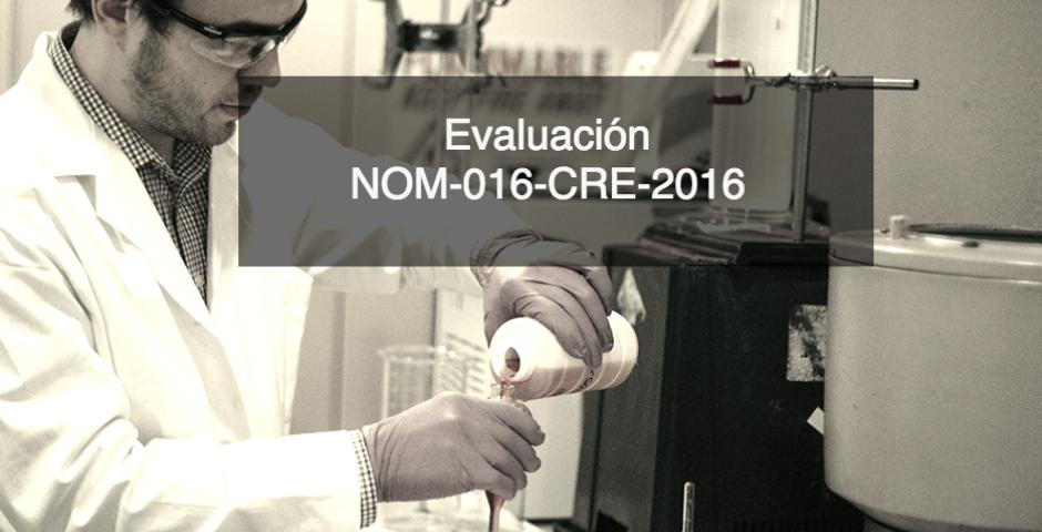 Evaluación de la conformidad de la NOM-016-CRE-2016